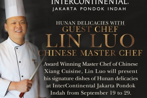 HUNAN DELICACIES WITH GUEST CHEF LIN LUO AT INTERCONTINENTAL JAKARTA PONDOK INDAH